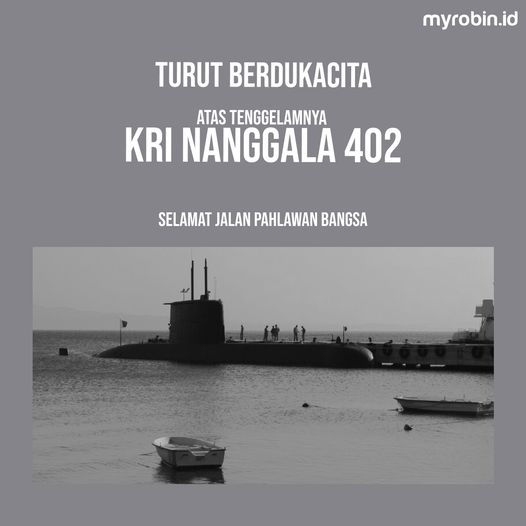 Keluarga besar MyRobin turut berdukacita atas tenggelamnya KRI Nanggala 402
