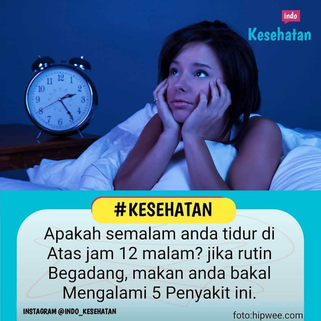 Info sehat, Resiko Tidur Diatas Jam 12 Malam  JAKARTA – Apakah semalam Anda tidur di atas jam 12 malam? Ji…