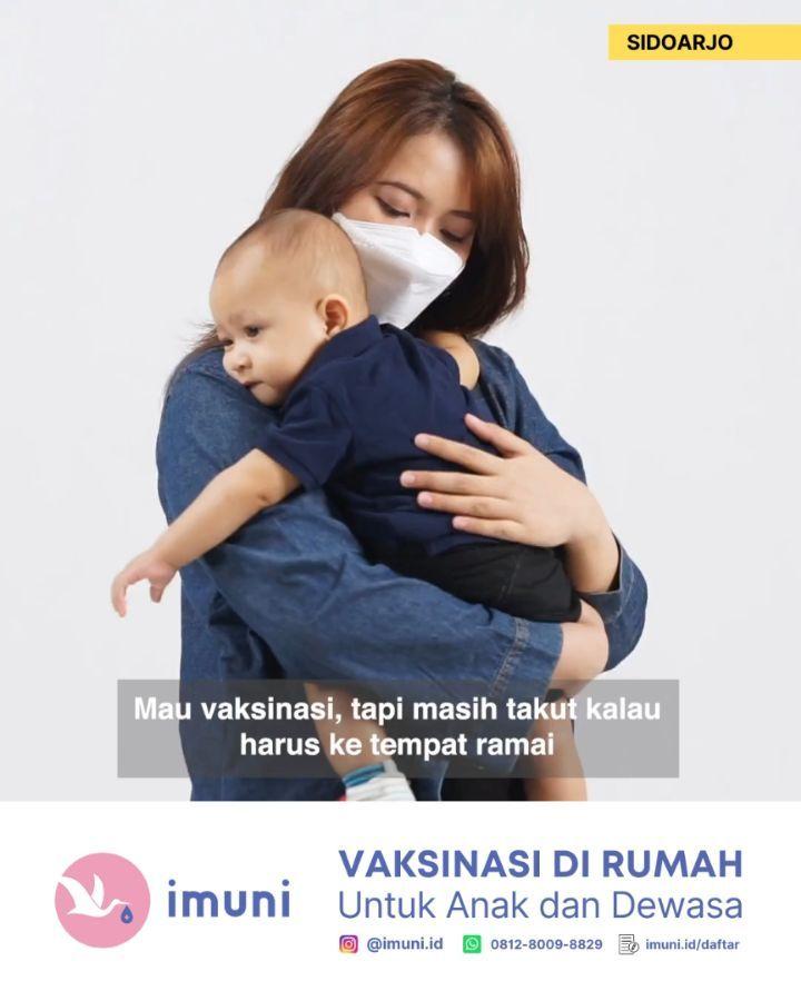 SIDOARJO! Vaksinasi di Rumah untuk Anak serta Dewasa bersama IMUNI @imuni.id. Lebih aman, lebi…