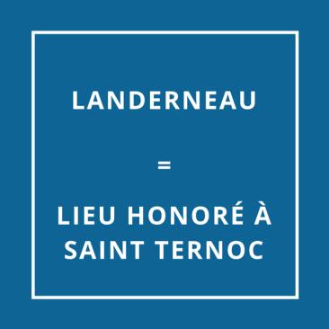 Landerneau = Lieu honoré à Saint-Ternoc