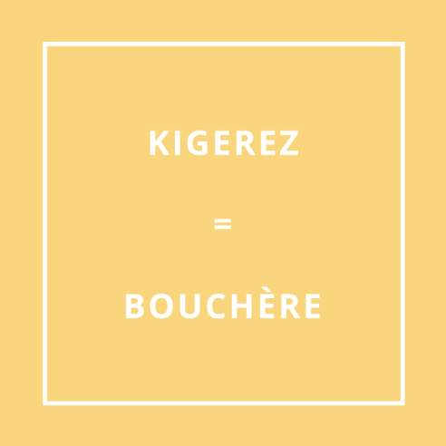 Traduction bretonne : KIGEREZ = BOUCHÈRE