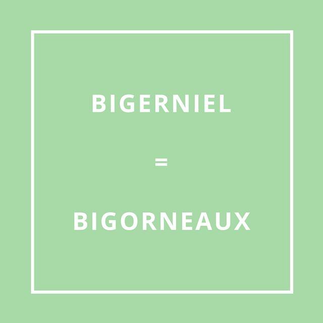 Traduction bretonne : BIGERNIEL = BIGORNEAUX