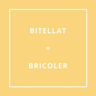 Traduction bretonne : BITELLAT = BRICOLER