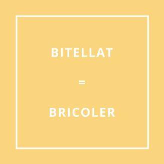 Traduction bretonne : BITELLAT = BRICOLER