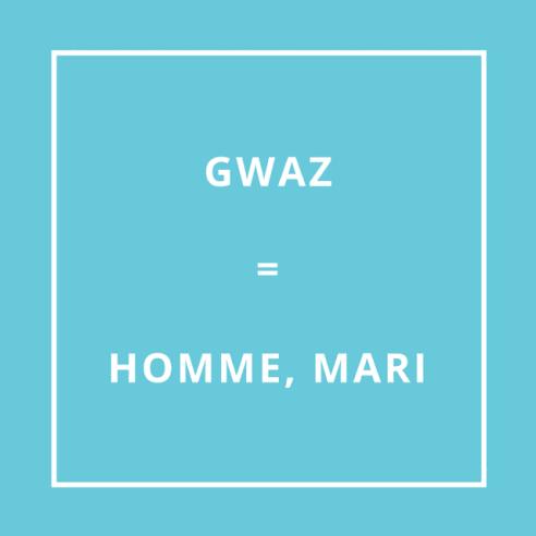 Traduction bretonne GWAZ = HOMME, MARI (gwaas)