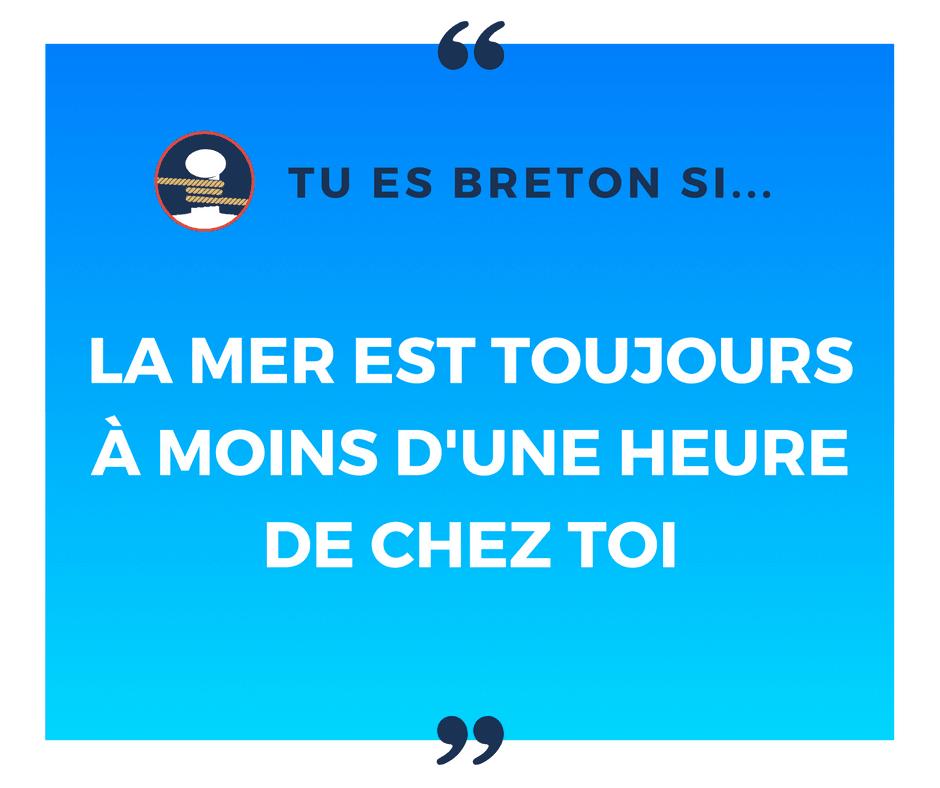 Tu es breton si la mer est toujours à moins d'une heure de chez toi (environ) !
