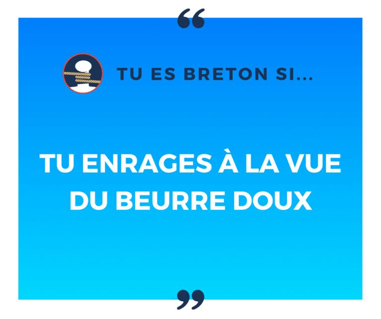 Tu es breton si tu enrages à la vue du beurre doux !