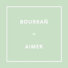 Traduction bretonne : BOURRAÑ = AIMER