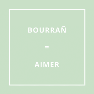 Traduction bretonne : BOURRAÑ = AIMER