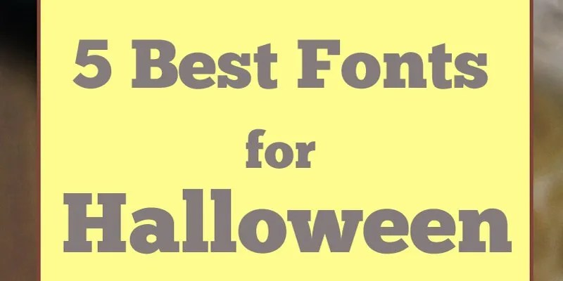 5 best fonts for halloween