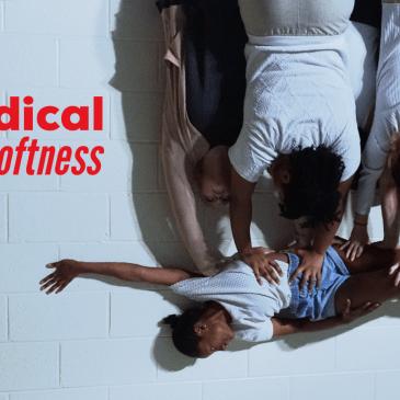 REVIEWS: Radical Softness