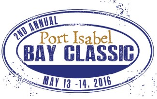 2nd Annual Port Isabel Bay Classic. May 13 - 14 at Pirates Landing Fishing Pier!