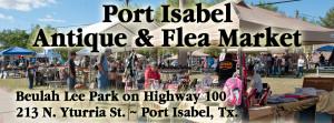 Port Isabel Antique & Flea Market. 1st Sunday, each month. Beulah Lee Park.