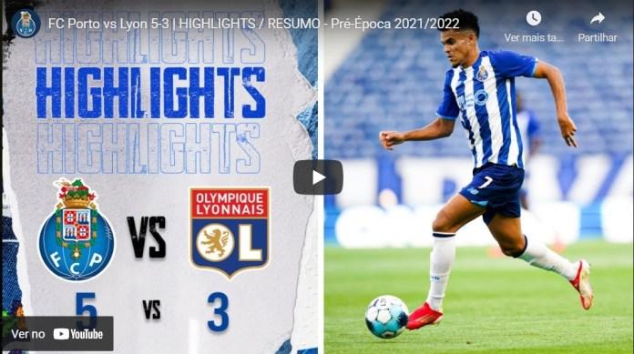 Resumo: FC Porto 5-3 Lyon [Amigável]