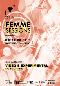 Session #29 - August 26th | VIDEO & EXPERIMENTAL | Porto Femme Film Festival 2018-2019