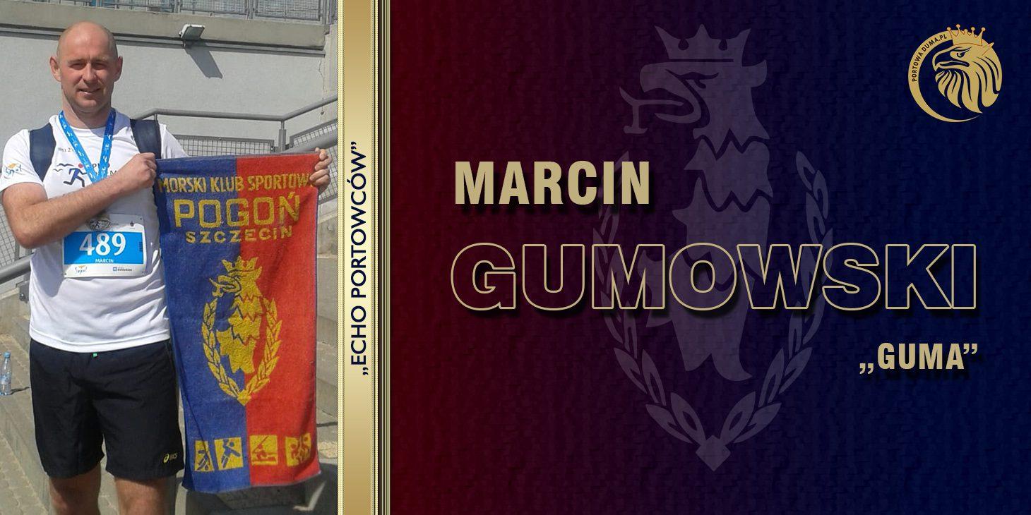 "ECHO PORTOWCÓW: Marcin ""Guma"" Gumowski"