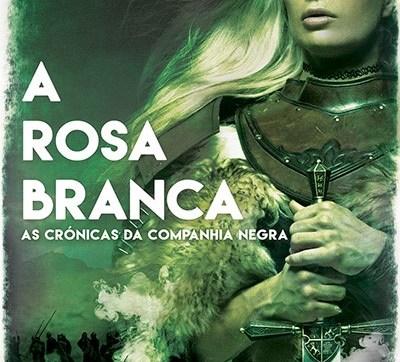 """A Rosa Branca, terceiro livro da saga """"As Crónicas da Companhia Negra"""" já está disponível"""