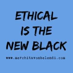 ethical-is-the-new-black4-_-merchita-von-belendi-mvb