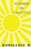Summer in Calcutta - Kamala Das