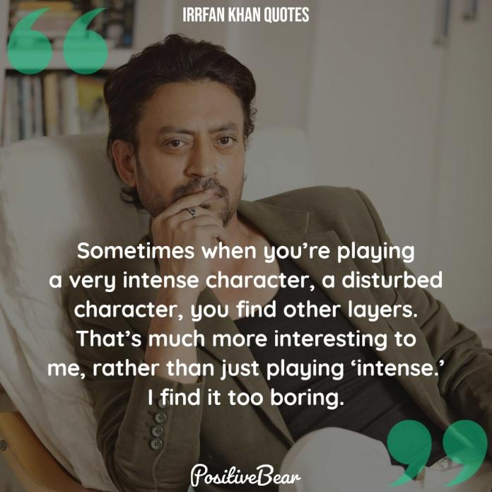irrfan khan quotes on acting