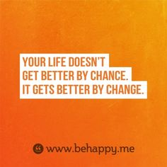 Change Never Happens By Chance—Never.