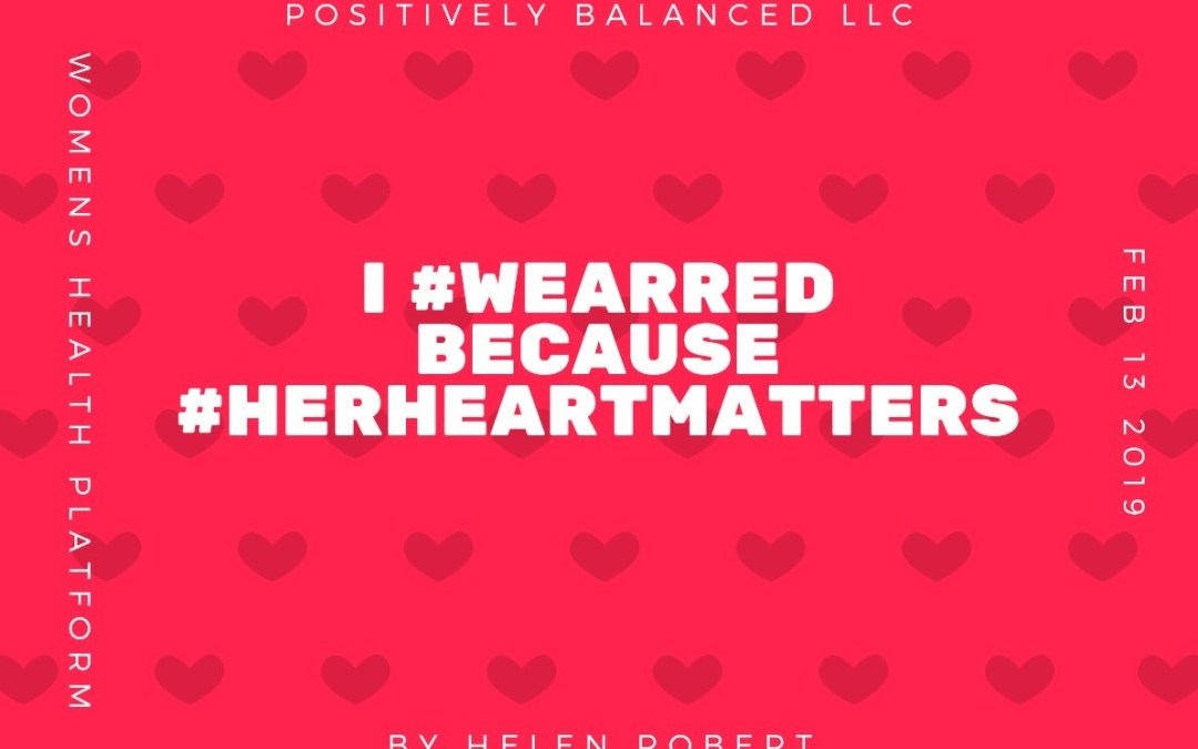 I #WearRed because #HerHeartMatters on February 13