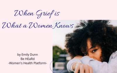 When Grief is What a Woman Knows