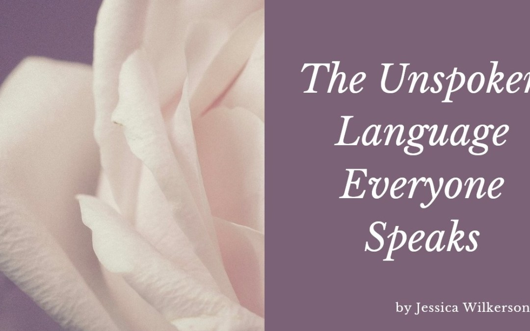 The Unspoken Language Everyone Speaks