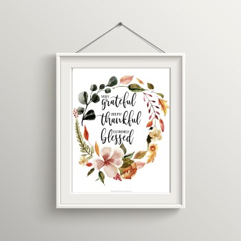Grateful Thankful Blessed Printable Wall Art
