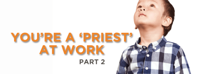 You're a 'Priest' at Work (2)