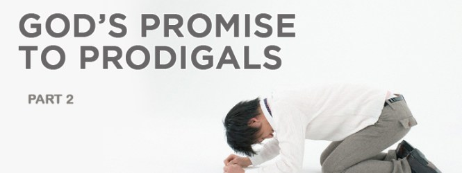 GOD'S PROMISE TO PRODIGALS (2)