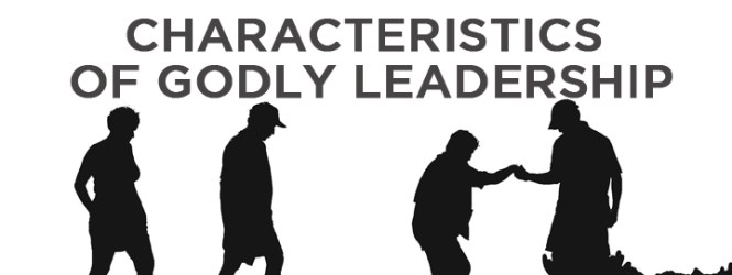 Characteristics of Godly Leadership