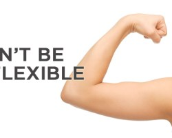 Don't Be Inflexible