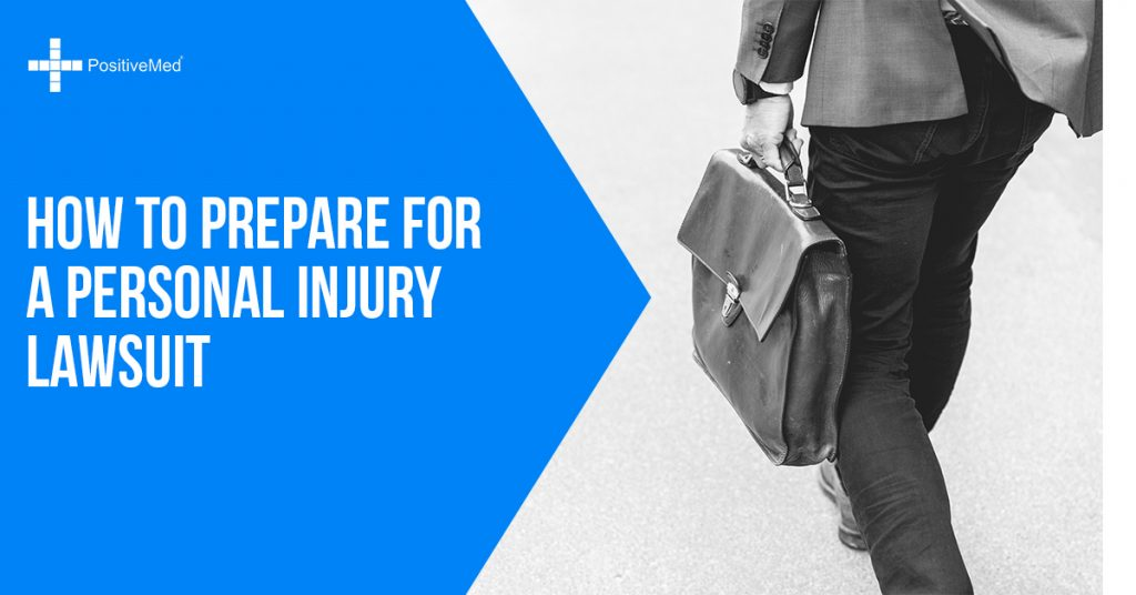 How To Prepare For A Personal Injury Lawsuit Positivemed