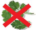 No Cilantro (fresh coriander)