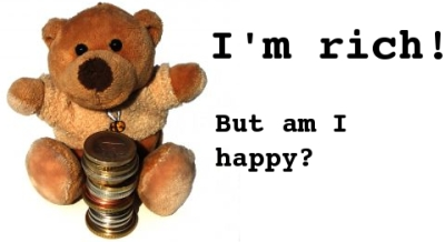 I'm rich. But am I happy?