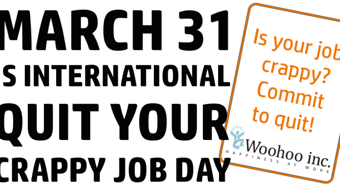 Hate your job? March 31 is International Quit Your Crappy Job Day