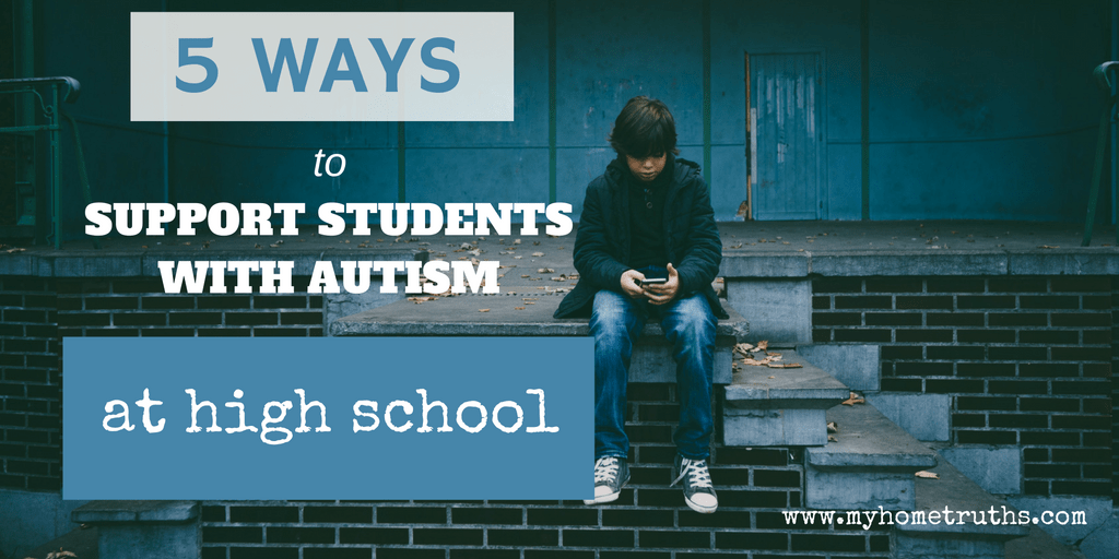 5 Ideas for Supporting Autistic Students in High School