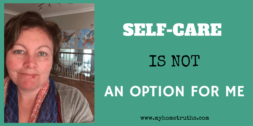 Self-care is not an option for me - www.myhometruths.com