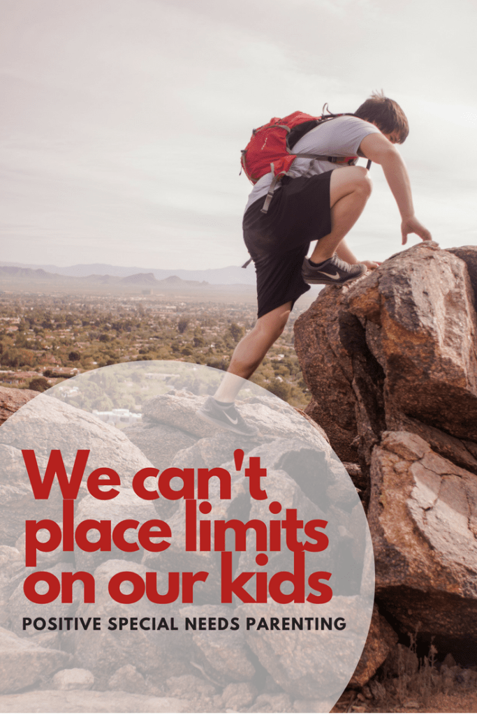 We can't place limits on our kids - positivespecialneedsparenting.com