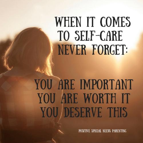 Self Care Mantra for Carers - positivespecialneedsparenting.com