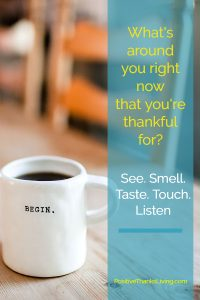 pay attention - give thanks - use all your senses to begin praising God