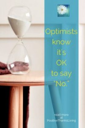 Optimists know it is OK to say no - learn more and be prompted to be positive at PositiveThanksliving