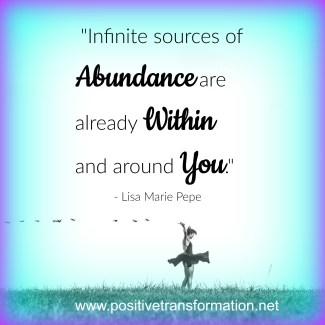 Infinite Sources of Abundance are Already Within and Around You