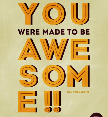 28: You were made to be awesome - Kid President