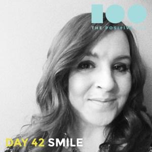Day 42 : SMILE | Positive 100 | Chronic Positivity Project