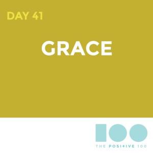 Day 41 : Grace | Positive 100 | Chronic Positivity Project