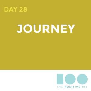Day 28 : Journey | Positive 100 | Chronic Positivity Project