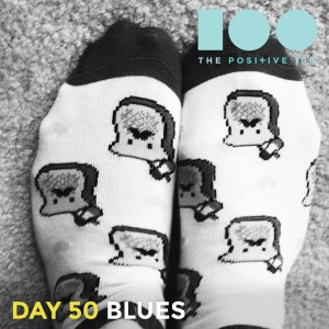 Day 50 : Blues and how I cure them   Positive 100   Chronic Positivity Project