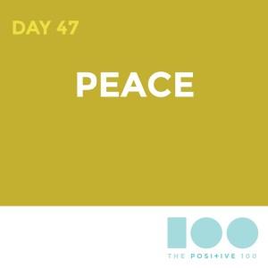 Day 47 : Peace   Positive 100   Chronic Positivity Project